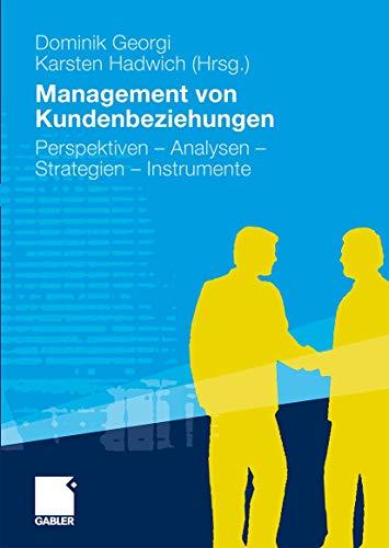 Management von Kundenbeziehungen: Perspektiven - Analysen -
