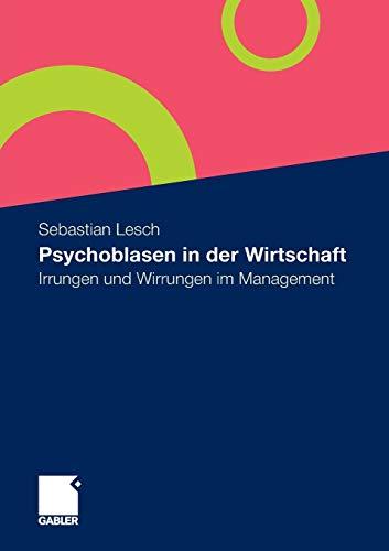 9783834918376: Psychoblasen in der Wirtschaft: Irrungen und Wirrungen im Management (German Edition)