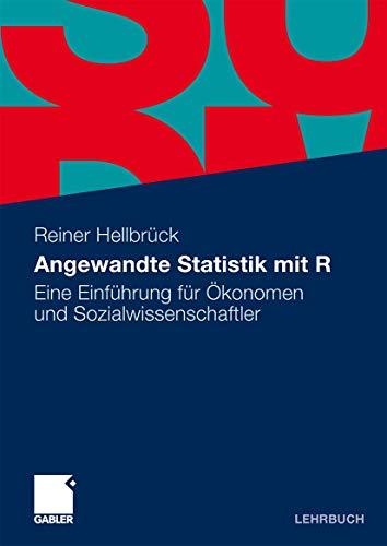 9783834918574: Angewandte Statistik mit R: Eine Einführung für Ökonomen und Sozialwissenschaftler (German Edition)
