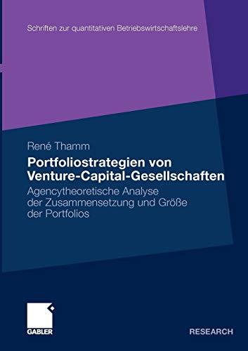 9783834918581: Portfoliostrategien von Venture-Capital-Gesellschaften: Agencytheoretische Analyse der Zusammensetzung und Größe der Portfolios (Schriften Zur Quantitativen Betriebswirtschaftslehre)