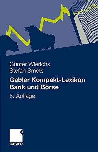 9783834918611: Gabler Kompakt-Lexikon Bank und Börse: 2.000 Begriffe nachschlagen, verstehen, anwenden