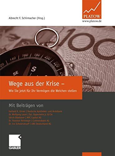 9783834918659: Wege aus der Krise: Wie Sie jetzt für Ihr Vermögen die Weichen stellen (German Edition)