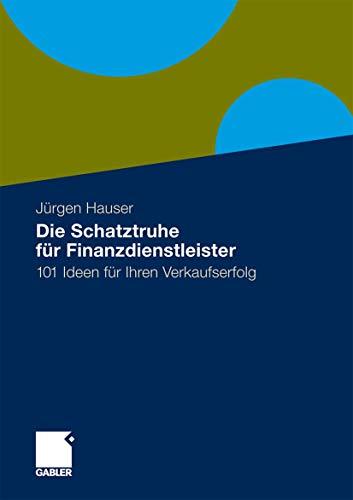 Die Schatzkiste für Finanzdienstleister: Jürgen Hauser