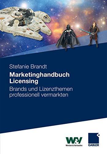 Marketinghandbuch Licensing: Brands und Lizenzthemen professionell vermarkten (German Edition) - Stefanie Brandt