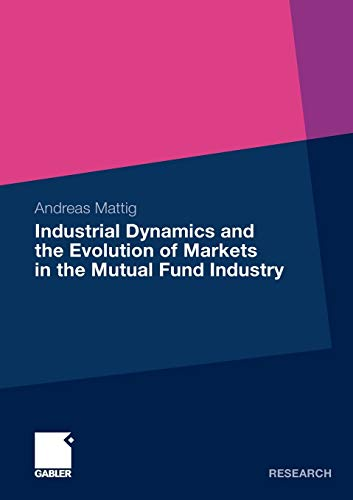 9783834919380: Industrial Dynamics and the Evolution of Markets in the Mutual Fund Industry