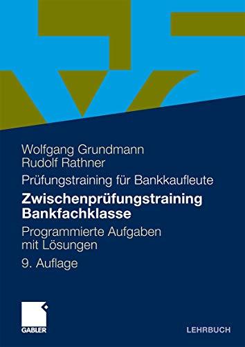 9783834919533: Zwischenprüfungstraining Bankfachklasse: Programmierte Aufgaben mit Lösungen