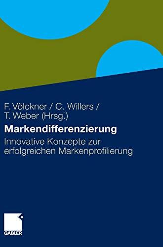 Markendifferenzierung : Innovative Konzepte zur erfolgreichen Markenprofilierung - Franziska Völckner
