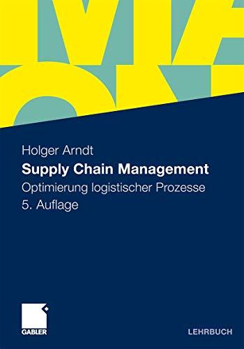 Supply Chain Management: Optimierung Logistischer Prozesse - Arndt, Holger