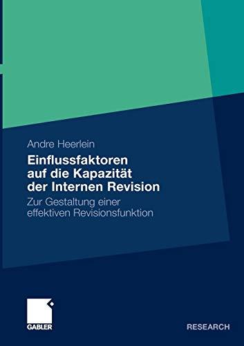 Einflussfaktoren auf die Kapazität der Internen Revision: Zur Gestaltung einer effektiven ...