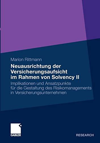 9783834920409: Neuausrichtung der Versicherungsaufsicht im Rahmen von Solvency II: Implikationen und Ansatzpunkte für die Gestaltung des Risikomanagements in Versicherungsunternehmen