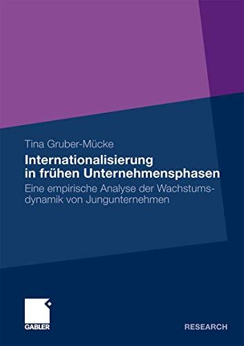 Internationalisierung in Fruhen Unternehmensphasen: Eine Empirische Analyse Der Wachstumsdynamik ...