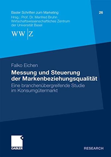 Messung Und Steuerung Der Markenbeziehungsqualitat: Eine Branchenubergreifende Studie Im ...