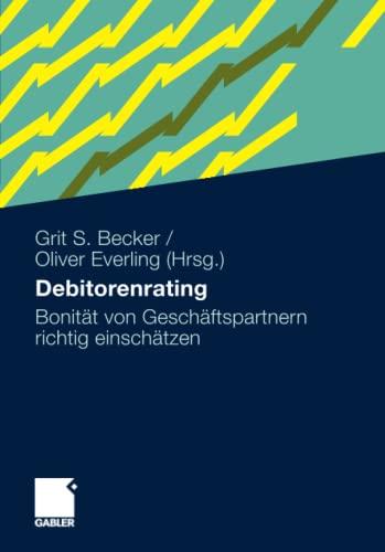 9783834920706: Debitorenrating: Bonität von Geschäftspartnern richtig einschätzen