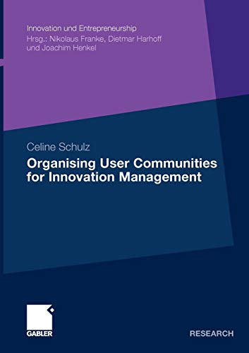 9783834920843: Organising User Communities for Innovation Management (Innovation und Entrepreneurship)