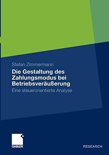 9783834920904: Die Gestaltung des Zahlungsmodus bei Betriebsveräußerung: Eine steuerorientierte Analyse
