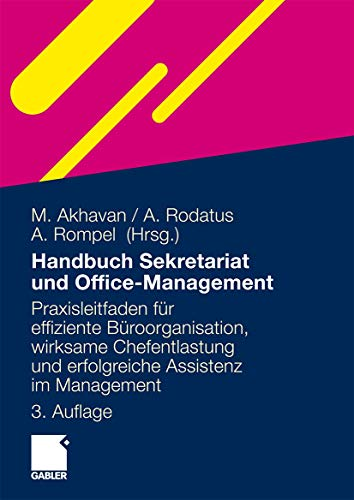 9783834921086: Handbuch Sekretariat und Office Management: Der Praxisleitfaden für effiziente Büroorganisation, wirksame Chefentlastung und erfolgreiche Assistenz im Management