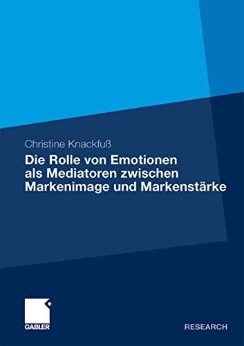 9783834921277: Die Rolle von Emotionen als Mediatoren zwischen Markenimage und Markenstärke: Eine empirische Analyse am Beispiel des deutschen Automobilmarktes