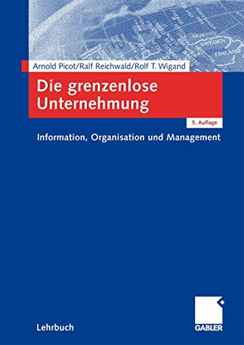 9783834921628: Die grenzenlose Unternehmung: Information, Organisation und Management. Lehrbuch zur Unternehmensführung im Informationszeitalter