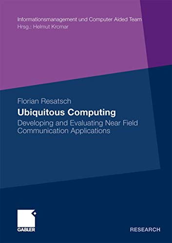 Ubiquitous Computing: Developing and Evaluating Near Field Communication Applications (...
