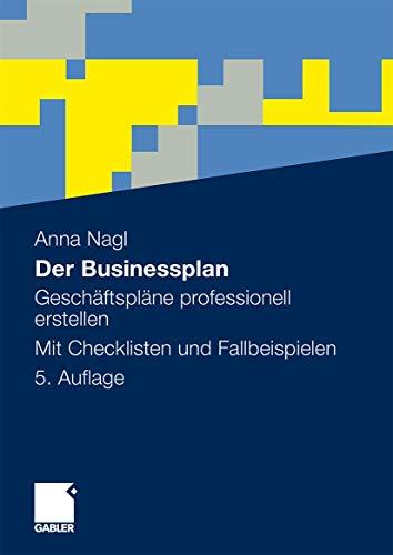 9783834921703: Der Businessplan: Geschäftspläne professionell erstellen. Mit Checklisten und Fallbeispielen