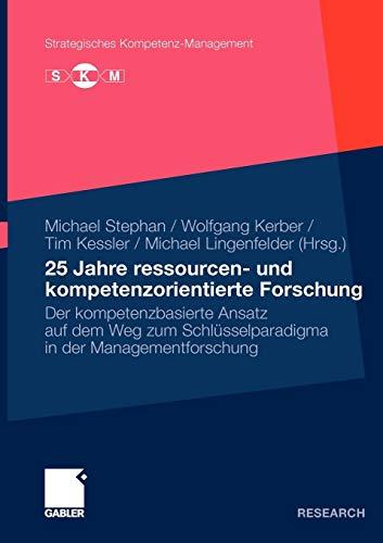 9783834921925: 25 Jahre ressourcen- und kompetenzorientierte Forschung (Strategisches Kompetenz-Management)