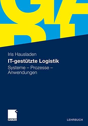 It-Gestützte Logistik: Systeme - Prozesse - Anwendungen: Iris Hausladen