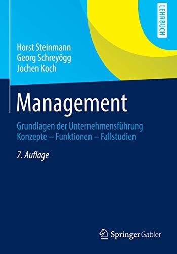 9783834922137: Management: Grundlagen der Unternehmensführung Konzepte - Funktionen - Fallstudien