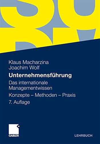 9783834922144: Unternehmensführung: Das internationale Managementwissen - Konzepte - Methoden - Praxis