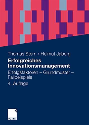 9783834922458: Erfolgreiches Innovationsmanagement: Erfolgsfaktoren - Grundmuster - Fallbeispiele (German Edition)