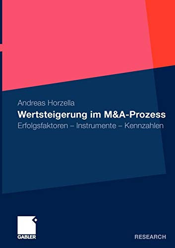 9783834922656: Wertsteigerung im M&A-Prozess: Erfolgsfaktoren - Instrumente - Kennzahlen