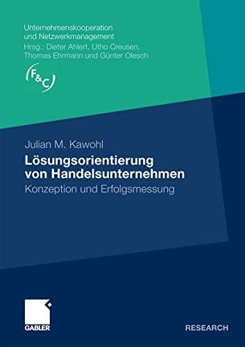 Losungsorientierung Von Handelsunternehmen: Konzeption Und Erfolgsmessung: Julian M. Kawohl