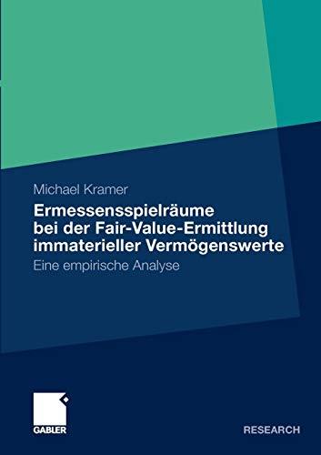 9783834923172: Ermessensspielräume bei der Fair-Value-Ermittlung immaterieller Vermögenswerte: Eine empirische Analyse (German Edition)