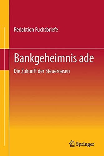 9783834923691: Redaktion Fuchsbriefe.Bankgeheimnis ade: Die Zukunft der Steueroasen