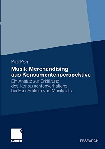 Musik Merchandising Aus Konsumentenperspektive: Ein Ansatz Zur Erklarung Des Konsumentenverhaltens ...