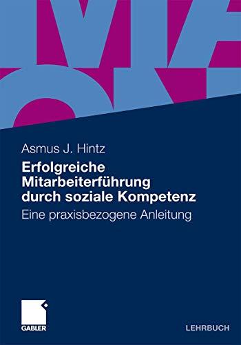 9783834924414: Erfolgreiche Mitarbeiterführung durch soziale Kompetenz: Eine praxisbezogene Anleitung (German Edition)