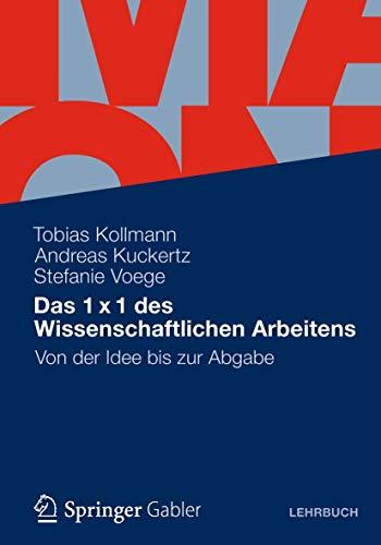 9783834924667: Das 1 x 1 des Wissenschaftlichen Arbeitens: Von der Idee bis zur Abgabe (German Edition)