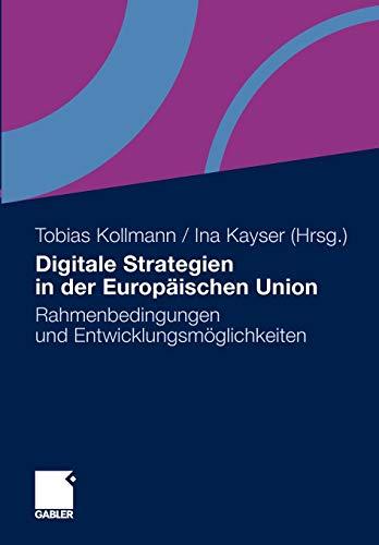 Digitale Strategien in der Europäischen Union: Rahmenbedingungen und Entwicklungsmö...