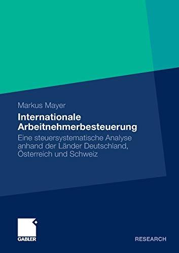 9783834924933: Internationale Arbeitnehmerbesteuerung: Eine steuersystematische Analyse anhand der Länder Deutschland, Österreich und Schweiz