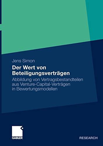9783834925022: Der Wert von Beteiligungsverträgen: Abbildung von Vertragsbestandteilen aus Venture-Capital-Verträgen in Bewertungsmodellen