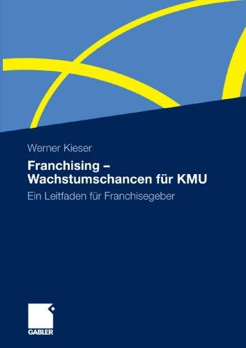 9783834925084: Franchising - Wachstumschancen für KMU: Ein Leitfaden für Franchisegeber (German Edition)
