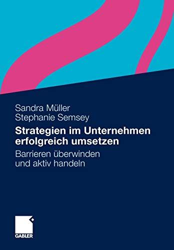 9783834925169: Strategien im Unternehmen erfolgreich umsetzen: Barrieren überwinden und aktiv handeln (German Edition)