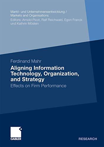 9783834925411: Aligning Information Technology, Organization, and Strategy: Effects on Firm Performance (Markt- und Unternehmensentwicklung Markets and Organisations)