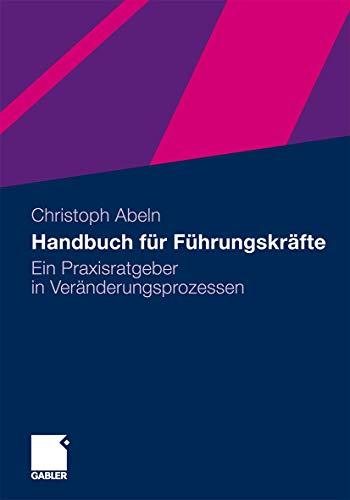 9783834925480: Handbuch Fur Fuhrungskrafte: Ein Praxisratgeber in Veranderungsprozessen