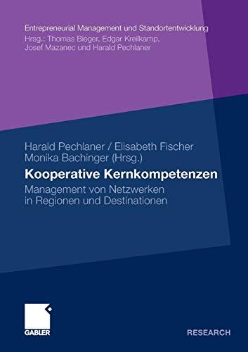 Kooperative Kernkompetenzen: Management von Netzwerken in Regionen und Destinationen (...
