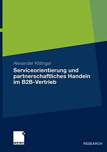 Serviceorientierung und partnerschaftliches Handeln im B2B-Vertrieb - Kittinger, Alexander