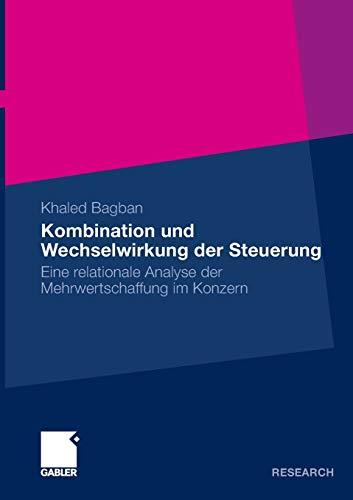 9783834925749: Kombination Und Wechselwirkung Der Steuerung: Eine Relationale Analyse Der Mehrwertschaffung Im Konzern