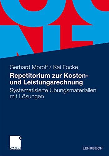9783834925916: Repetitorium Zur Kosten- Und Leistungsrechnung: Systematisierte Bungsmaterialien Mit L Sungen