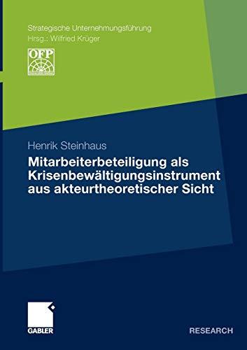 9783834926104: Mitarbeiterbeteiligung als Krisenbewältigungsinstrument aus akteurtheoretischer Sicht (Strategische Unternehmungsführung)