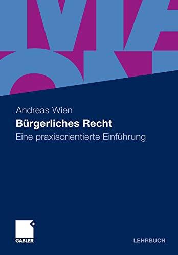 Bürgerliches Recht Eine praxisorientierte Einführung German Edition: Andreas Wien