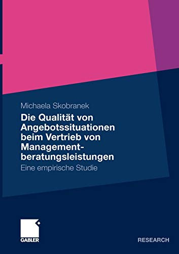 9783834926258: Die Qualität von Angebotssituationen beim Vertrieb von Managementberatungsleistungen: Eine empirische Studie (German Edition)